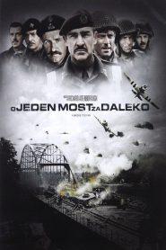 O Jeden Most za Daleko
